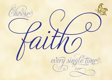 Choose Faith, Not Fear