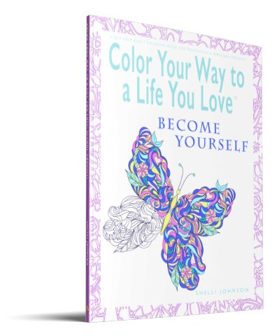 Color Your Way To A Life You Love Become Yourself 3D