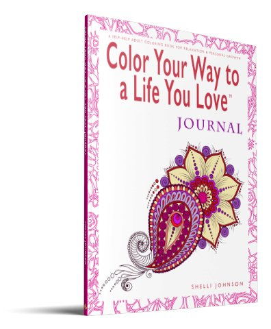Color Your Way To A Life You Love Journal 3D