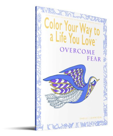 Color Your Way To A Life You Love Overcome Fear 3D