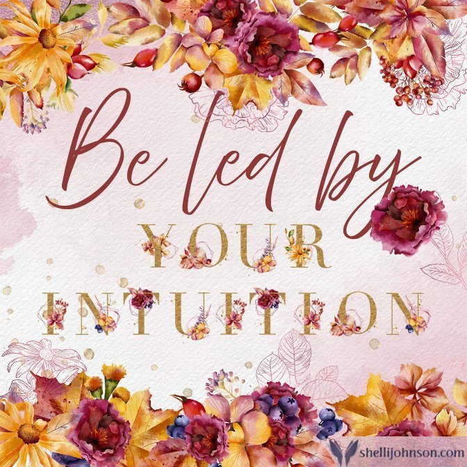 be Led By Your Intuition
