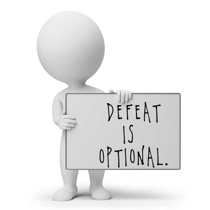 Defeat Is Optional
